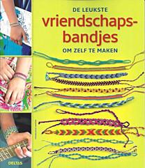 De leukste vriendschapsbandjes ISBN 9789044733365